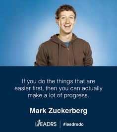"""""""If you do the things that are easier first, then you can actually make a lot of progress."""" - Mark Zuckerberg #quote #startup #entrepreneur #inspiration"""