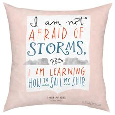 I am Not Afraid of Storms for I am Learning How to Sail my Ship Pillow // words to remember #designinspiration #designtrend #nautical