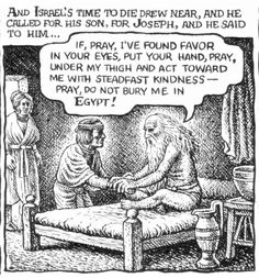 Robert Crumb - The story of Joseph & his brothers - When Israel (Jacob) grows near to his death he asks Joseph to swear he will not be buried in Egypt (Genesis 47:29)