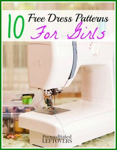 10 Free Dress Patterns for Girls - Save money on your child's wardrobe by using these free dress patterns for girls to sew some dresses.