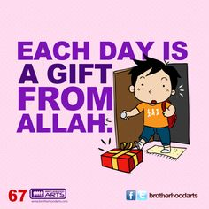 "#067 Ahmad Says: ""Each day is a gift from Allah."""