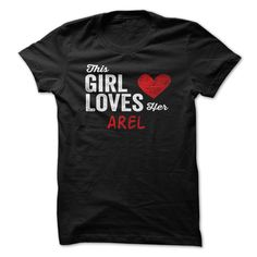(Deal Tshirt 3 hour) This Girl Loves Her AREL Personalized Name T-Shirt [Teeshirt 2016] Hoodies, Tee Shirts