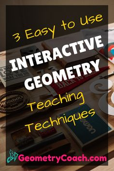 Any way to keep them engaged!  http://geometrycoach.com/interactive-techniques-for-teaching-geometry/