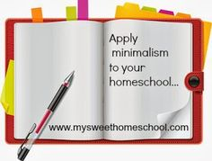 My Sweet Homeschool: Get organized: 7 tips for applying Minimalism to your homeschool