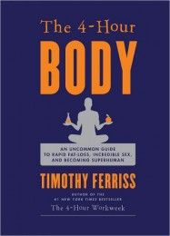 The 4 Hours Body, Timothy Ferriss #Timferriss #Books
