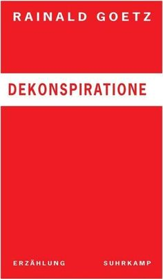 Dekonspiratione - Rainald Goetz