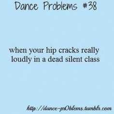 Or when you're in the grocery store, or walmart, or Starbucks .people think you're a freak.a joint popping freak :p Dancer Quotes, Ballet Quotes, All About Dance, Dance With You, Dance Moms, Body Fitness, Dancer Problems, Hip Problems, Dance Humor