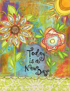 """""""Today is a New Day"""""""