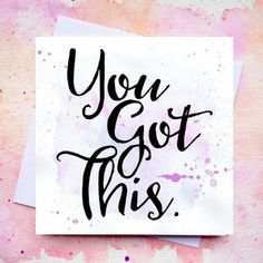 You Got This - Good Luck Card - New Job - Exams - Blank Inside - Watercolour… Good Luck New Job, Good Luck For Exams, Good Luck Wishes, Good Luck Cards, New Job Quotes, Good Luck Quotes, Exam Quotes, Wish Quotes, Best Wishes For Exam