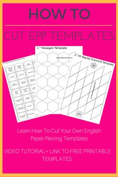 Learn how to cut your own English Paper Piecing Templates. Plus FREE printable templates.
