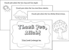 I was looking online for worksheets or coloring pages on thankfulness for my little ones to teach them thankfulness to Allah and that everyt...