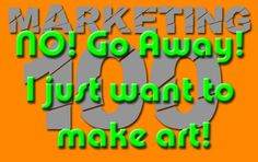Why are artists afraid of marketing themselves?