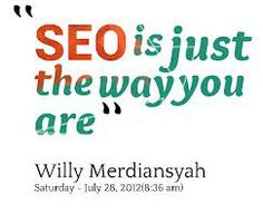 SEO is just the way you are.