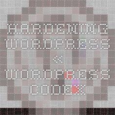 Hardening WordPress « WordPress Codex