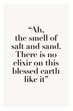 ''Ah. the smell of salt and sand. There is no elixir on this blessed earth like it.'' - Oriental Crystals Sea Salt www.shunga.com #summerlove #intimatemoments #seasalt
