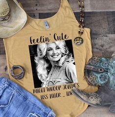 Feelin' cute might whoop Jolene's ass later idk funny graphic tee or tank // dolly parton Retro Shirts, Vintage Shirts, Cool Shirts, Bleach Shirts, Tee Shirts, Dolly Parton Shirt, Cute Country Girl, Country Music Shirts, Funny Graphic Tees