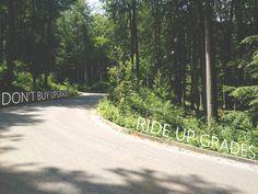 """Don't buy upgrades, ride up grades"" - Eddy Merckx"
