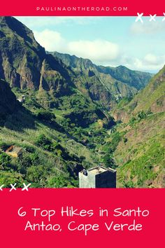 Santo Antao island, Cape Verde (Cabo Verde) is a paradise for hikers and trekkers. Discover the top hikes and things to do on this paradise island.