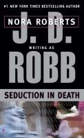 Seduction in death / J.D. Robb.