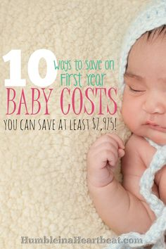 Babies are blessings but can come with a hefty price tag! Here are 10 ways you can cut costs on the first year.