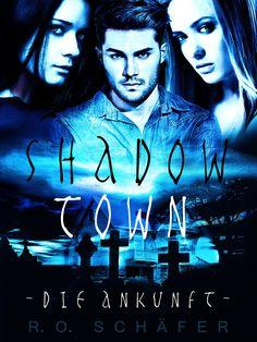 Cover Buch Shadow Town, Mystery Serie von R.O.Schäfer