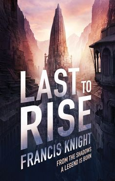 Last to Rise – Francis Knight