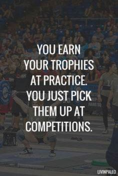 Short Inspirational Quotes about Life and Struggles You earn your trophies at practice. You just pick them up at competitions.You earn your trophies at practice. You just pick them up at competitions. Team Quotes, Cheer Quotes, Coach Quotes, Sport Quotes, Motivational Quotes For Life, Quotes To Live By, Life Quotes, Athlete Quotes, Inspirational Quotes For Sports