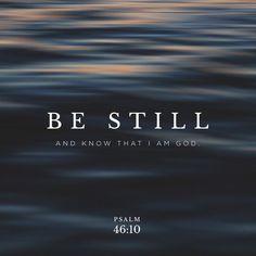 """""""Be still, and know that I am God; I will be exalted among the nations, I will be exalted in the earth!"""" Psalms 46:10 NKJV http://bible.com/114/psa.46.10.nkjv"""