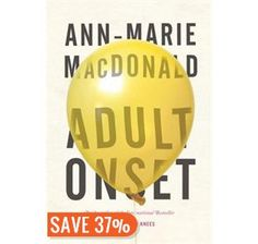 Adult Onset - Anne-Marie MacDonald