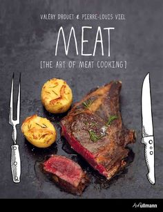 Meat lovers, rejoice! The Art of Cooking Meat is a dream book for carnivores, with more than 60 meat recipes, from hearty (a good old pepper steak, anyone?) to sophisticated (confit of lamb shanks wit