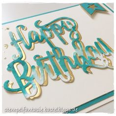 Stampin' Up!, Stempelfantasie, Happy birthday, Big Shot, Jahreskatalog 2017/2017, bermudablau, Geburtstagskarte, Goldstaub-Technik, Aquarell-Technik, Annual 2017/2018