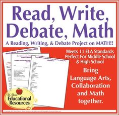 Engage Math Students in a Read, Write, & Research project that they Debate!    This lesson brings Language Arts, Collaboration and Math together.This was a very successful lesson in my class.  Students who did not care much for math, yet, were excellent writers enjoyed the task of researching and writing.
