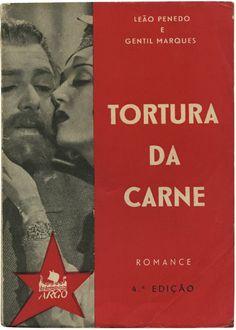 Tortura da carne le‹o Penedo e Gentil MArques Argo Editora 1957 Design a.d.
