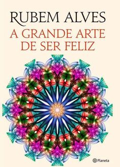 """Em """"A Grande Arte de Ser Feliz"""", Rubem Alves nos presenteia com uma seleção de crônicas tocantes sobre a vida. O autor nos propõe que cada pensamento seja como um novo brinquedo, que nos dê alegria, nos divirta e também nos faça pensar..."""