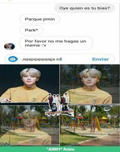 - Parque Jimin Read Parque Jimin from the story Memes de BTS (Pt. by Min_Jiminie_Ssi with 529 reads. - Parque Jimin Read Parque Jimin from the Memes Bts Español, Funny Memes, K Pop, Seokjin, Namjoon, Taehyung, Bts Lockscreen, Meme Faces, Foto Bts