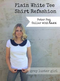 DIY Plain White Tee Shirt Refashion {Lace Front with a Peter Pan Collar}