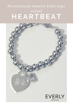 Personalized Gift - Have your ACTUAL HEARTBEAT on this beautiful Silver Beaded Bracelet. Download the Everly Design App to Give a Gift from Your Heart (Literally)! Couple Things, In A Heartbeat, Personalized Jewelry, App Design, Sewing Crafts, Jewelry Design, Beaded Bracelets, Women's Fashion, Jewellery