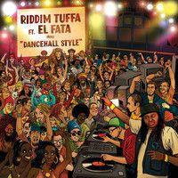 "TFD EP 001 - Riddim Tuffa feat. El fata ""Dancehall Style"" EP [Promomix] by RiddimTuffaSound on SoundCloud"