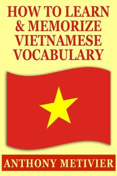 How To Learn And Memorize Vietnamese Vocabulary . Using A Memory Palace Specifically Designed For the Vietnamese Language (Magnetic Memory Series) by Anthony Metivier Hanoi Vietnam, Vietnam Travel, Learn Vietnamese, Vietnamese Language, First Grade Classroom, Languages, Vocabulary, Palace, Improve Yourself