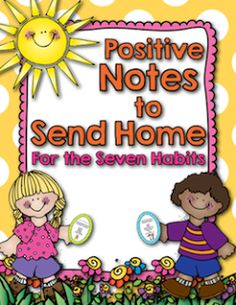 FREE positive notes to send home with your students - relates to the 7 habits!