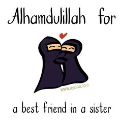 Alhamdulillah for a best friend in a sister (two niqabi friends illustration) Bff Quotes, Hindi Quotes, Daily Quotes, Friendship Quotes, Muslim Quotes, Religious Quotes, Islamic Inspirational Quotes, Islamic Quotes, Alhumdulillah Quotes