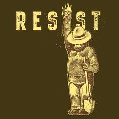 Shop Resist smokey the bear national park Shirt resist smokey the bear national park t-shirts designed by myteespring as well as other resist smokey the bear national park merchandise at TeePublic. Smokey The Bears, Social Issues, Mother Earth, Earth Mama, National Parks, History, Instagram Posts, Fictional Characters, Park Service