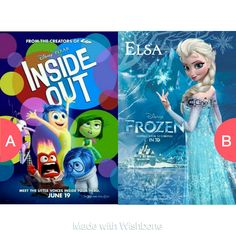 inside out or frozen  Click here to vote @ http://getwishboneapp.com/share/1647845