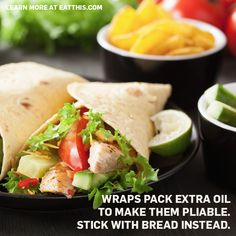 Skip the wrap. It's really not that healthy for you and can have two or three times the calories! | EatThis.com