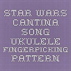 Star Wars Cantina Song Ukulele Fingerpicking Pattern