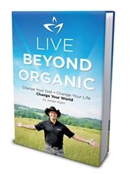 Live Beyond Organic  In today's day and age, it is getting increasingly difficult to define what healthy food really is. Live Beyond Organic motivates you to make positive changes in your life in body, mind and spirit and invites you on a path to change your diet, change your life, change your world! .