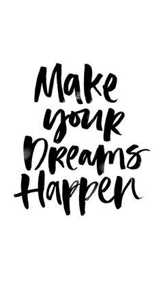 Faça seus sonhos acontecerem.