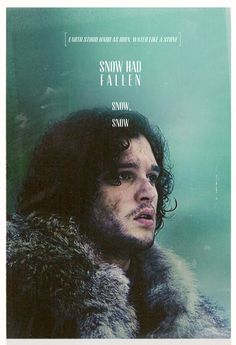 Jon Snow. [SQUEEEEEEE!]