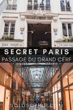 My secret Paris: here's how to visit Passage du Grand Cerf in the second 2nd arrondissement of Paris, France (where to find cute bars and shops))