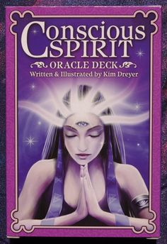 She has created Conscious Spirit Oracle Deck to help guide others to a deeper level of consciousness and a more harmonious life. -- Kim Dreyer, from the Conscious Spirit Oracle Deck. Divination Cards, Tarot Cards, Oracle Tarot, Oracle Deck, Chakras, Oracle Reading, Deck Of Cards, Card Deck, Psychic Readings